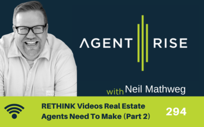 RETHINK Videos Real Estate Agents Need To Make (Part 2) – Episode 294