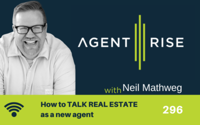 How to TALK REAL ESTATE as a new agent – Episode 296