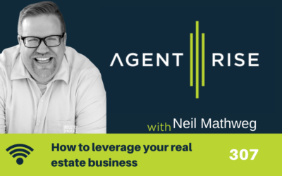 How to leverage your real estate business – Episode 307