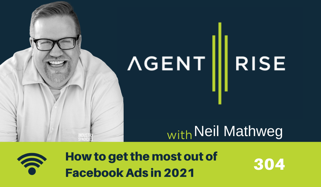 How to get the most out of Facebook Ads in 2021 – Episode 304
