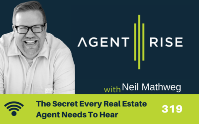 The Secret Every Real Estate Agent Needs To Hear – Episode 319