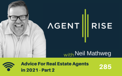 Advice for real estate agents in 2021 – Part 2 – Episode 285