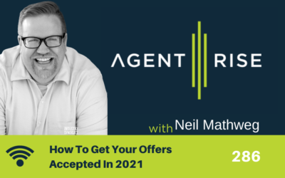How To Get Your Offers Accepted In 2021 – Episode 286