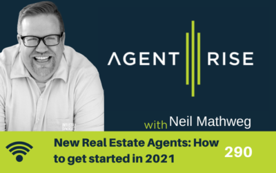 New Real Estate Agents: How to get started in 2021 – Episode 290